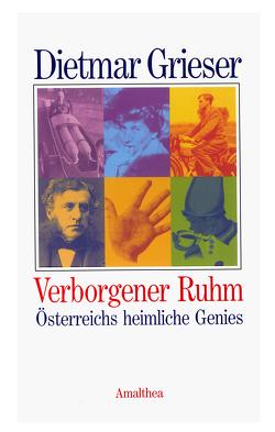 Verborgener Ruhm von Grieser,  Dietmar