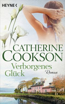 Verborgenes Glück von Cookson,  Catherine, Dorn-Ruhl,  Kristiana, Verlagsbüro Oliver Neumann