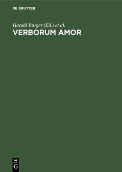 Verborum Amor von Burger,  Harald, Haas,  Alois M., Matt,  Peter von