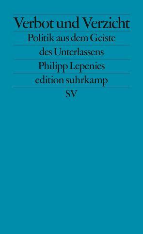 Verbot und Verzicht von Lepenies,  Philipp