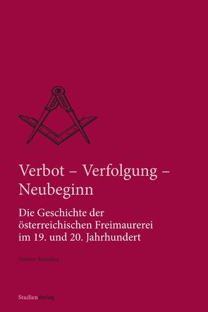 Verbot, Verfolgung und Neubeginn von Reinalter,  Helmut