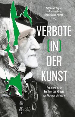 Verbote (in) der Kunst von Berg,  Holger von, Maintz,  Marie Luise, Wagner,  Katharina