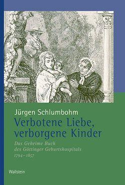 Verbotene Liebe, verborgene Kinder von Schlumbohm,  Jürgen