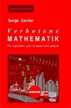 Verbotene Mathematik von Zacher,  Serge