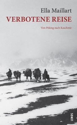 Verbotene Reise von Bouvier,  Nicolas, Maillart,  Ella, Reisiger,  Hans