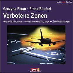 Verbotene Zonen von Bludorf,  Franz, Fosar,  Grazyna