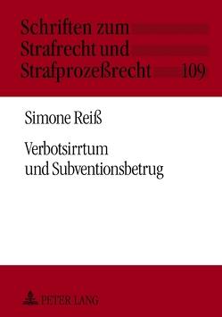 Verbotsirrtum und Subventionsbetrug von Reiß,  Simone