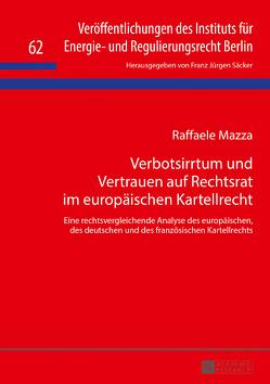Verbotsirrtum und Vertrauen auf Rechtsrat im europäischen Kartellrecht von Mazza,  Raffaele