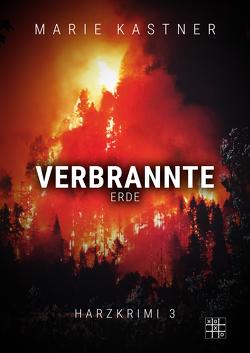 Verbrannte Erde von Kastner,  Marie