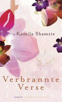 Verbrannte Verse von Grube,  Anette, Shamsie,  Kamila