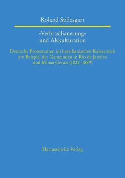 """""""Verbrasilianerung"""" und Akkulturation von Spliesgart,  Roland"""