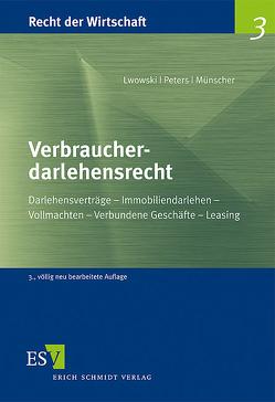Verbraucherdarlehensrecht von Lwowski,  Hans Jürgen, Münscher,  Michael, Peters,  Bernd
