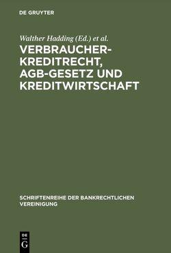 Verbraucherkreditrecht, AGB-Gesetz und Kreditwirtschaft von Hadding,  Walther, Hopt,  Klaus J.