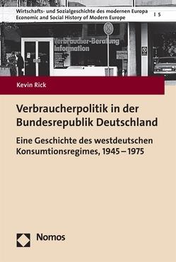 Verbraucherpolitik in der Bundesrepublik Deutschland von Rick,  Kevin