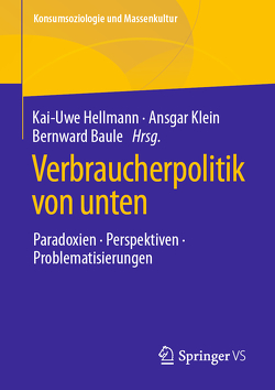 Verbraucherpolitik von unten von Baule,  Bernward, Hellmann,  Kai-Uwe, Klein,  Ansgar