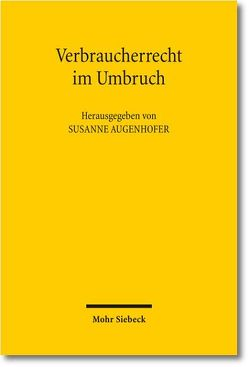 Verbraucherrecht im Umbruch von Augenhofer,  Susanne