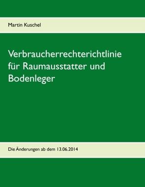 Verbraucherrechterichtlinie für Raumausstatter und Bodenleger von Kuschel,  Martin