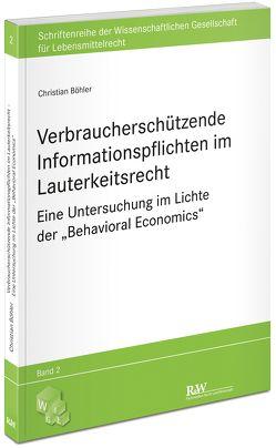 Verbraucherschützende Informationspflichten im Lauterkeitsrecht von Böhler,  Christian