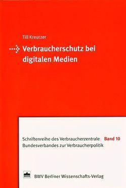 Verbraucherschutz bei digitalen Medien von Kreutzer,  Till
