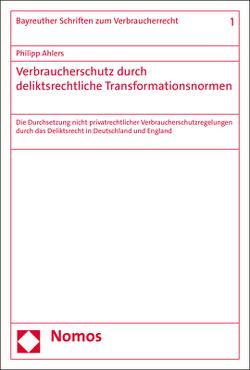 Verbraucherschutz durch deliktsrechtliche Transformationsnormen von Ahlers,  Philipp