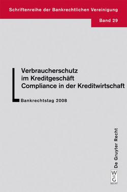 Verbraucherschutz im Kreditgeschäft – Compliance in der Kreditwirtschaft von Casper,  Matthias, et al., Hergenröder,  Curt Wolfgang, Mayen,  Barbara
