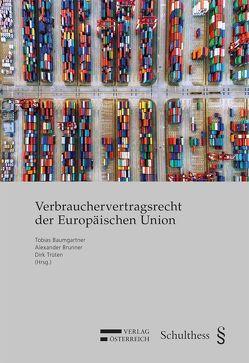Verbrauchervertragsrecht der Europäischen Union von Baumgartner,  Tobias, Brunner,  Alexander, Trüten,  Dirk