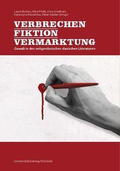 Verbrechen – Fiktion – Vermarktung von Burlon,  Laura, Frieß,  Nina, Różańska,  Katarzyna, Salden,  Peter