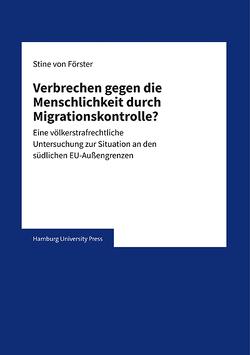 Verbrechen gegen die Menschlichkeit durch Migrationskontrolle? von Förster,  Stine von