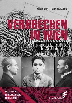 Verbrechen in Wien von Edelbacher,  Max, Seyrl,  Harald