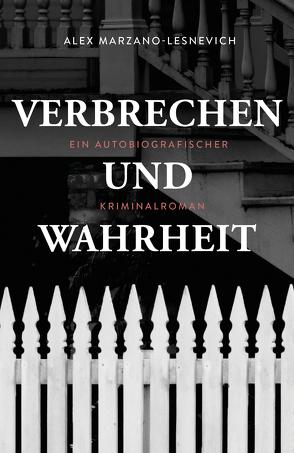 Verbrechen und Wahrheit (eBook) von Arenz,  Sigrun, Marzano-Lesnevich,  Alex