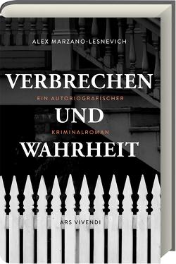 Verbrechen und Wahrheit von Arenz,  Sigrun, Marzano-Lesnevich,  Alex