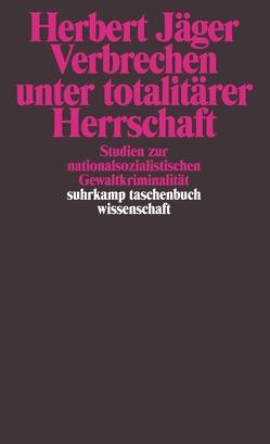 Verbrechen unter totalitärer Herrschaft von Jäger,  Herbert, Rückerl,  Adalbert