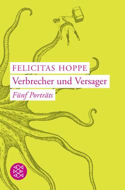 Verbrecher und Versager von Hoppe,  Felicitas