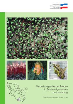 Verbreitungsatlas der Moose in Schleswig-Holstein und Hamburg von Dengler,  Jürgen, Schulz,  Florian