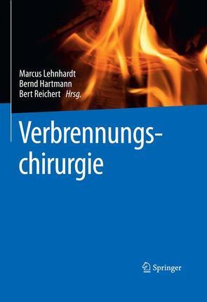 Verbrennungschirurgie von Hartmann,  Bernd, Lehnhardt,  Marcus, Reichert,  Bert