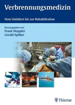 Verbrennungsmedizin von Bannasch,  Holger, Bickenbach,  Johannes, Börner,  Ulf, Spilker,  Gerald, Wappler,  Frank