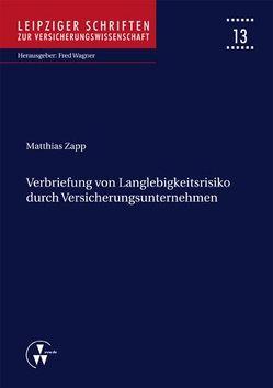 Verbriefung von Langlebigkeitsrisiko durch Versicherungsunternehmen von Wagner,  Fred, Zapp,  Matthias
