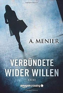 Verbündete wider Willen von Menier,  A., Wüllenkemper,  Cornelius