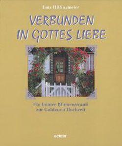 Verbunden in Gottes Liebe von Hillingmeier,  Lutz, Unterweger,  Wolf D, Wimmer,  Norbert
