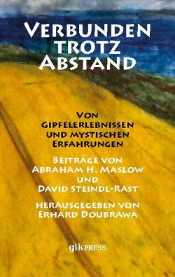 Verbunden trotz Abstand von Doubrawa,  Erhard, Maslow,  Abraham H., Steindl-Rast,  David