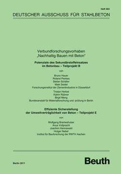 """Verbundforschungsvorhaben """"Nachhaltig Bauen mit Beton"""" von Brameshuber,  W., Hannawald,  J., Hauer,  B., Herbst,  T., Meng,  B., Nebel,  H., Pierkes,  R., Rübner,  K., Schäfer,  S, Seidel,  M., Vollpracht,  A."""