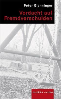 Verdacht auf Fremdverschulden von Glanninger,  Peter