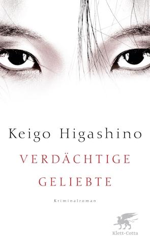 Verdächtige Geliebte von Gräfe,  Ursula, Higashino,  Keigo