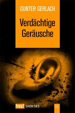 Verdächtige Geräusche von Gerlach,  Gunter