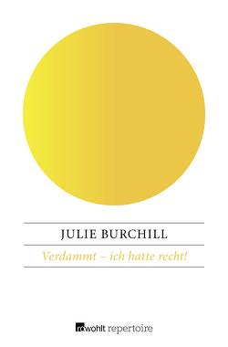 Verdammt – ich hatte recht! von Burchill,  Julie, Goga-Klinkenberg,  Susanne