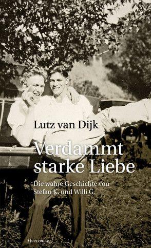 Verdammt starke Liebe von Dijk,  Lutz Van