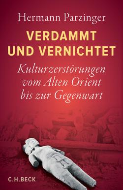 Verdammt und vernichtet von Parzinger,  Hermann