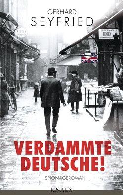 Verdammte Deutsche! von Seyfried,  Gerhard