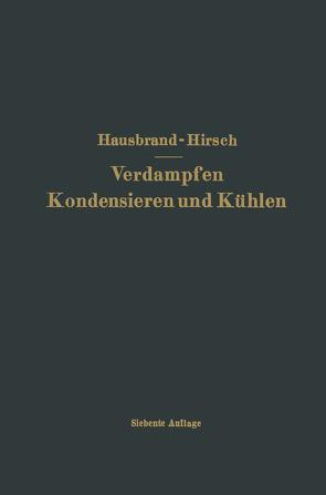 Verdampfen Kondensieren und Kühlen von Hausbrand,  Eugen, Hirsch,  Moritz