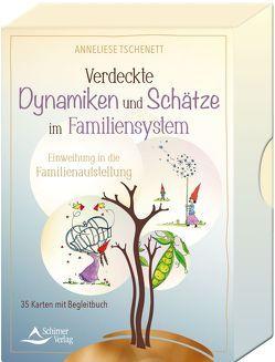 Verdeckte Dynamiken und Schätze im Familiensystem von Tschenett,  Anneliese